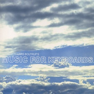 LARS BOUTRUP´S MUSIC FOR KEYBOARDS: Music For Keyboards