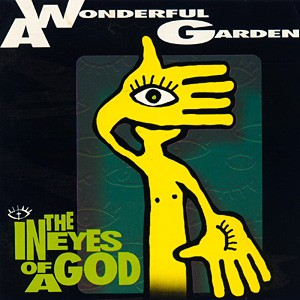 A WONDERFUL GARDEN: In the Eyes of a God