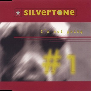 SILVERTONE: I´m Not Going