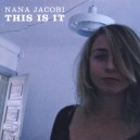 NANA JACOBI: This it It