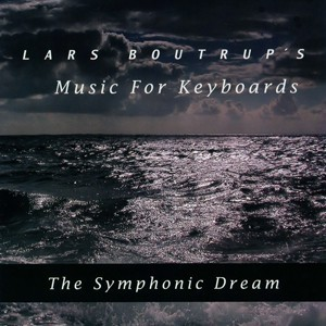 LARS BOUTRUP´S MUSIC FOR KEYBOARDS: The Symphonic Dream